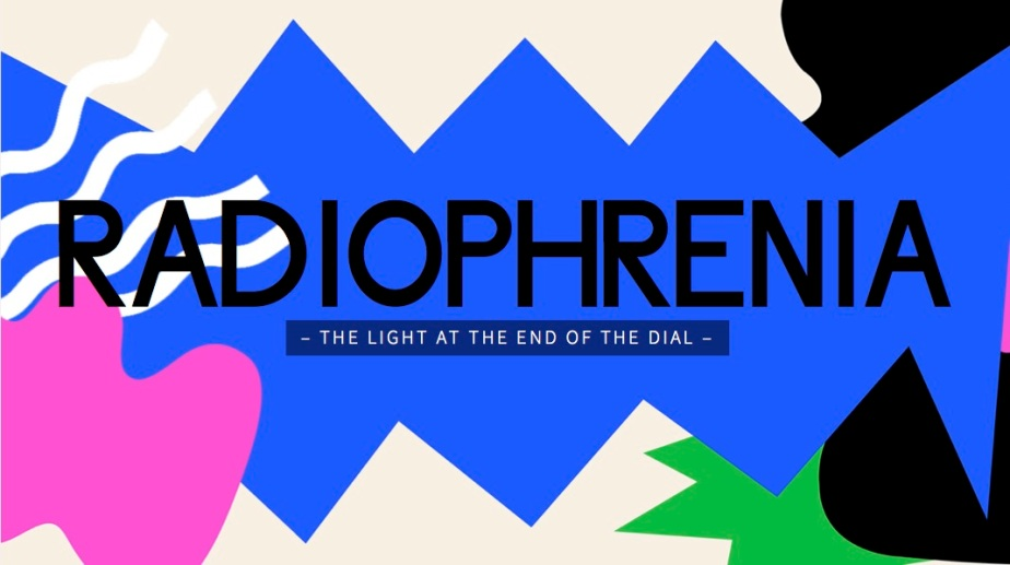 Radiophrenia – – the light at the end of the dial – copy